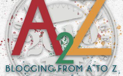 A-Z Blogging Challenge 2019